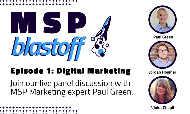 MSP Blastoff - Digital Marketing tips for MSPs and IT Professionals - September 24th, 2020 - Sign up now!